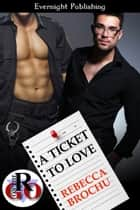 A Ticket to Love ebook by Rebecca Brochu