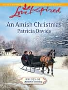 An Amish Christmas (Mills & Boon Love Inspired) (Brides of Amish Country, Book 4) 電子書 by Patricia Davids