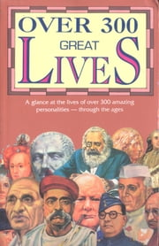 Over 300 Great Lives ebook by Pustak Mahal Editorial Board