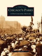 Chicago's Parks ebook by John Graf