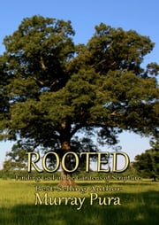 Rooted: Finding God in The Gardens of Scripture ebook by Murray Pura