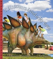 If Dinosaurs Lived in My Town ebook by Marianne Plumridge, Bob Eggleton
