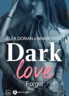 Dark Love 1 - Forget ebook by Lizi Cascile, Aïvy  Frog