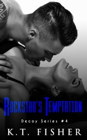 Rockstar's Temptation - Decoy, #4 ebook by K.T Fisher