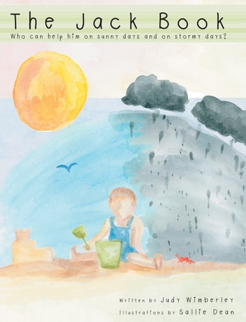 The Jack Book - Who Can Help Him on Sunny Days and on Stormy Days? ebook by Judy Wimberley