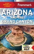 Frommer's Arizona and the Grand Canyon eBook by Gregory McNamee, Bill Wyman