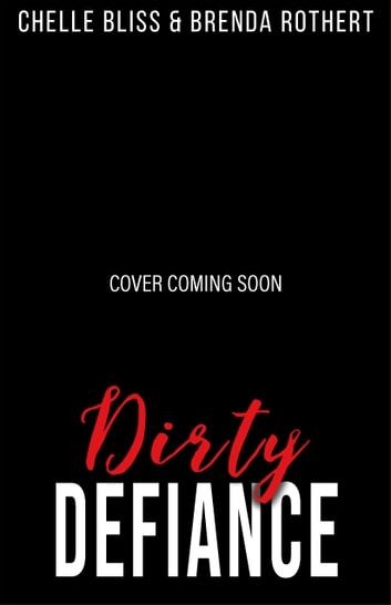 Dirty Defiance ebook by Chelle Bliss,Brenda Rothert