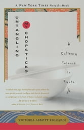 Untangling My Chopsticks - A Culinary Sojourn in Kyoto ebook by Victoria Abbott Riccardi