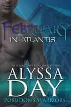 February in Atlantis - Poseidon's Warriors ebook by Alyssa Day
