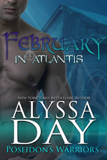 February in Atlantis - A Poseidon's Warriors novel ebook by Alyssa Day