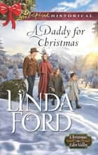 A Daddy for Christmas ebook by Linda Ford