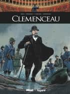 Clemenceau eBook by Renaud Dély, Christophe Regnault, Stefano Carloni,...