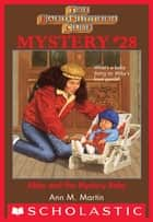 The Baby-Sitters Club Mystery #28: Abby and the Mystery Baby ebook by Ann M. Martin