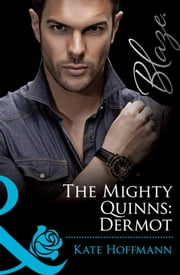 The Mighty Quinns: Dermot (Mills & Boon Blaze) (The Mighty Quinns, Book 15) ebook by Kate Hoffmann