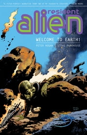 Resident Alien Volume 1: Welcome to Earth! ebook by Peter Hogan,Various Artists