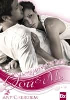 YOU & ME - Der Zauber am Ende des Tages ebook by Any Cherubim