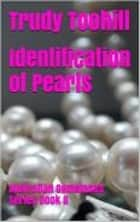 Identificaton of Pearls - Australian Gemstones Series Book 8 ebook by Trudy Toohill