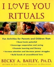 I Love You Rituals ebook by Becky A. Bailey
