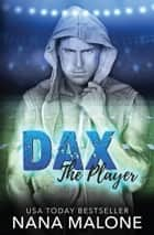 Dax - A Football Sports Romance ebook by Nana Malone