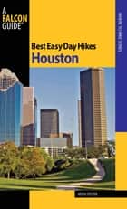 Best Easy Day Hikes Houston ebook by Keith Stelter, Matt Forster