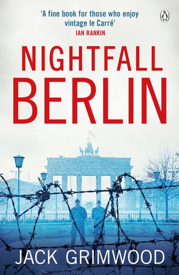 Nightfall Berlin - 'For those who enjoy vintage Le Carre' Ian Rankin ekitaplar by Jack Grimwood