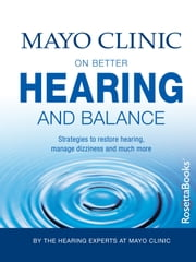 Mayo Clinic on Better Hearing and Balance ebook by Kobo.Web.Store.Products.Fields.ContributorFieldViewModel