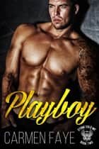 Playboy - Stone Cold MC, #2 ebook by Carmen Faye