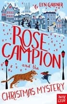 Rose Campion and the Christmas Mystery ebook by Lyn Gardner