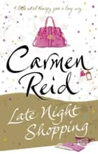 Late Night Shopping - (Annie Valentine Book 2) ebook by Carmen Reid