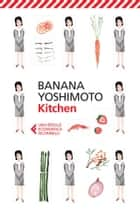 Kitchen eBook by Banana Yoshimoto, Giorgio Amitrano