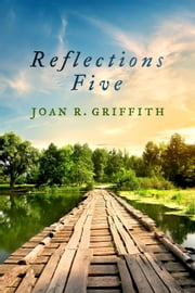 Reflections Five ebook by Joan R. Griffith