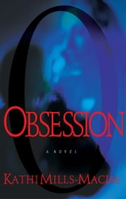 Obsession ebook by Kathi Mills-Macias