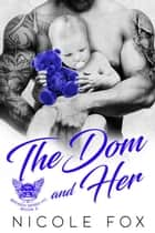 The Dom and Her: A Bad Boy Motorcycle Club Romance - Broken Spires MC, #3 ebook by