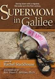 Supermom in Galilee ebook by Rachel Stackhouse,Peter C. de Vries