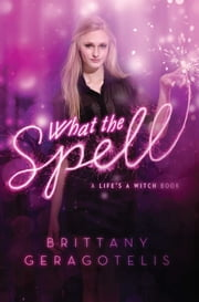 What the Spell ebook by Brittany Geragotelis