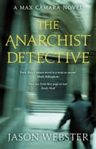 The Anarchist Detective - (Max Cámara 3) ebook by Jason Webster