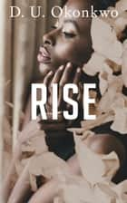 Rise ebook by D.U. Okonkwo