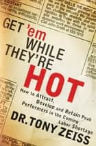 Get 'em While They're Hot ebook by Tony Zeiss