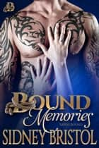Bound Memories ebook by Sidney Bristol
