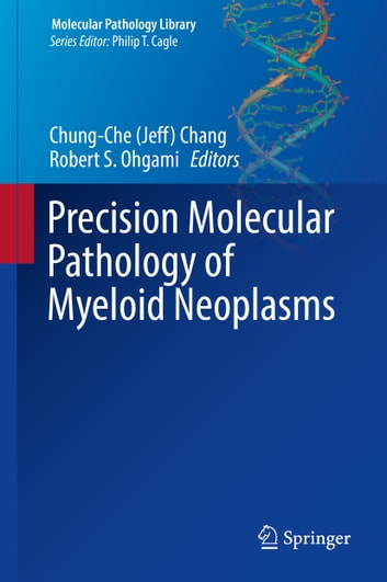 Precision Molecular Pathology of Myeloid Neoplasms ebook by