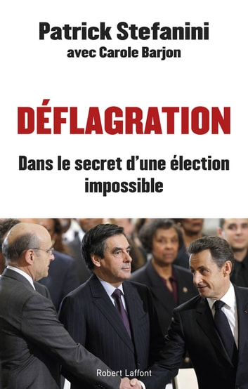 Déflagration - Dans le secret d'une élection impossible ebook by Patrick STEFANINI,Carole BARJON