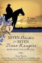 Seven Brides for Seven Texas Rangers Romance Collection - 7 Rangers Find Love and Justice on the Texas Frontier ebook by Amanda Barratt, Susan Page Davis, Vickie McDonough,...