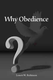 Why Obedience ebook by Lenett W. Robinson
