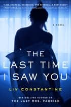 The Last Time I Saw You - A Novel ebook by