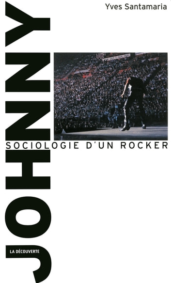 Johnny, sociologie d'un rocker ebook by Yves SANTAMARIA