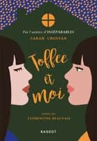 Toffee et moi ebook by Sarah Crossan