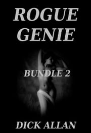 Rogue Genie Bundle 2 ebook by Dick Allan