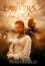 The Lawyer's Luck - A Home to Milford College prequel novella ebook by Piper Huguley