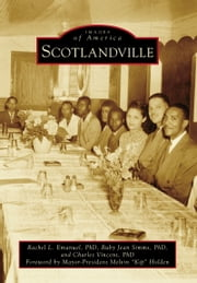 Scotlandville ebook by Rachel L. Emanuel PhD, Ruby Jean Simms PhD, Charles Vincent PhD,...