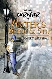 On The Corner of Writer's Block & 5th ebook by Robert Marshall